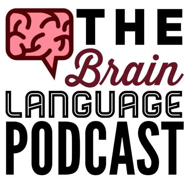 The Brain Language Podcast