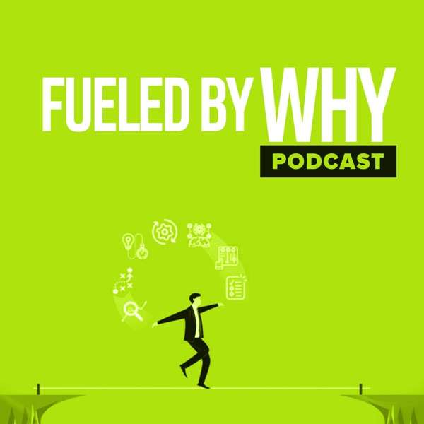 Fueled By Why Podcast