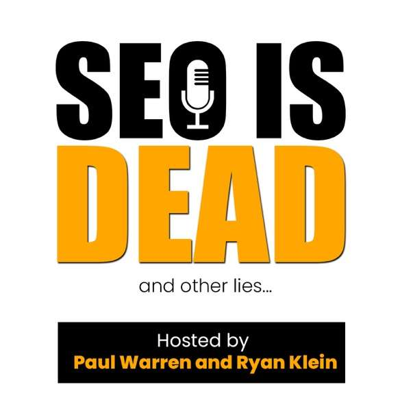 SEO is Dead and Other Lies