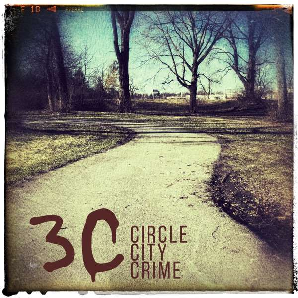 3C Podcast – Circle City Crime