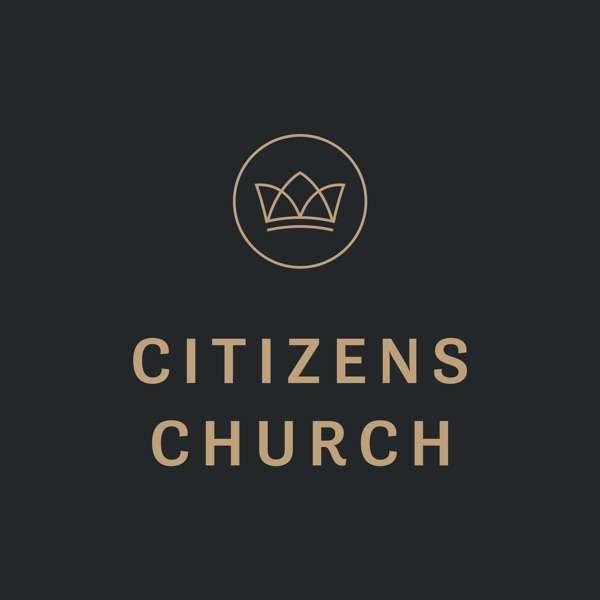 Citizens Church Sermons