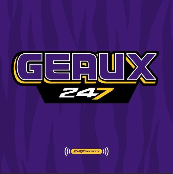 Geaux247: A LSU Tigers athletics podcast