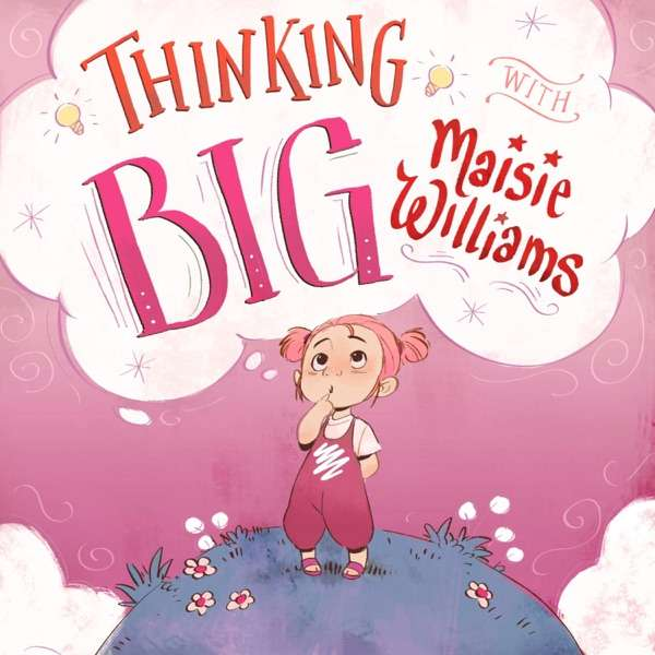 Thinking Big with Maisie Williams