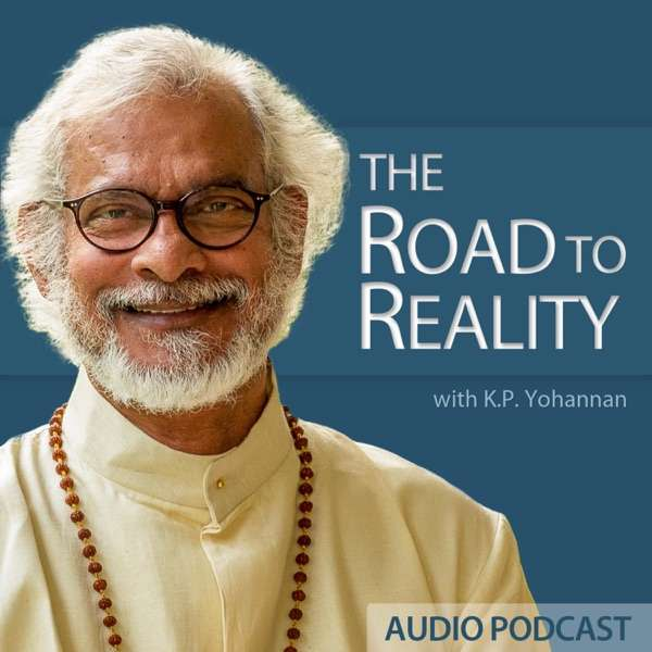 The Road to Reality with K.P. Yohannan