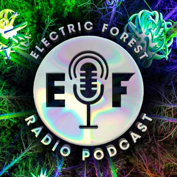 Electric Forest Radio Podcast
