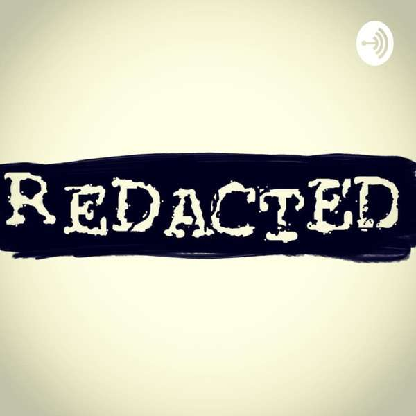 The Redacted Podcast