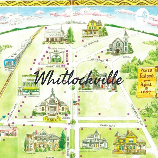 Whitlockville: A Katonah Podcast