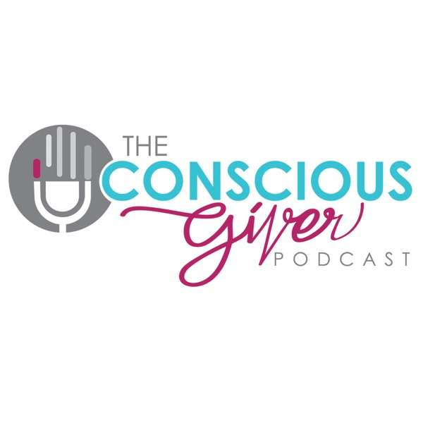 The Conscious Giver Podcast
