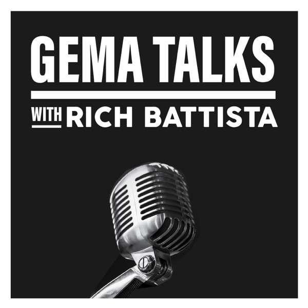 GEMA TALKS with Rich Battista