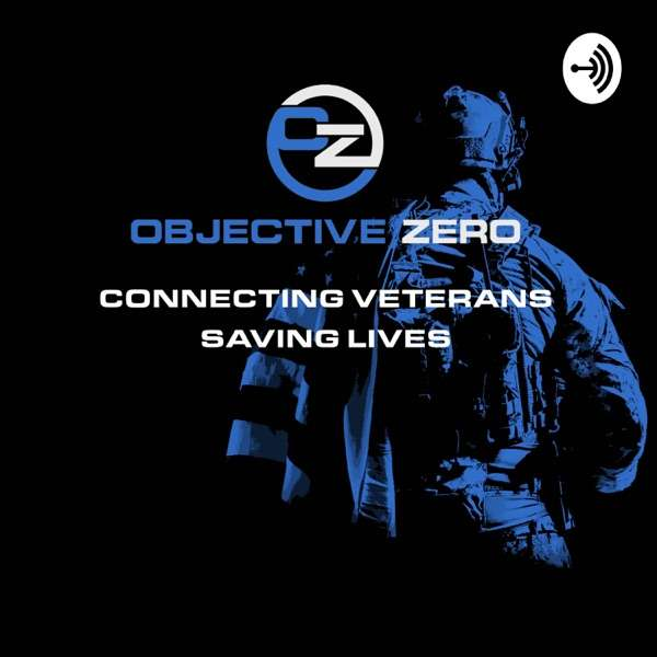Objective Zero Foundation – Veteran Suicide Prevention & Mental Health Talk
