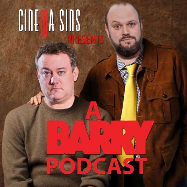 Starting… Now! A Barry Podcast – Presented by CinemaSins