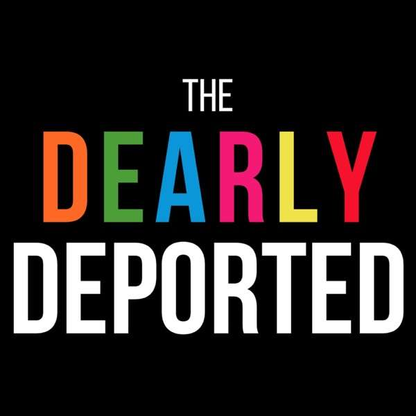 The Dearly Deported