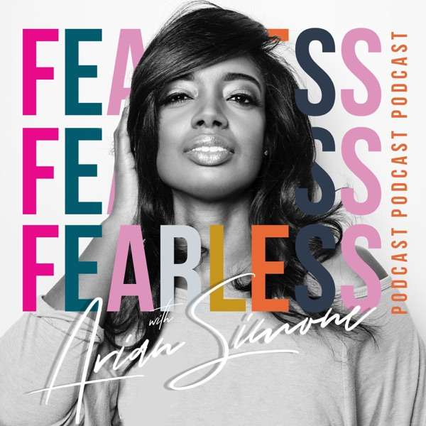 The Fearless Podcast with Arian Simone