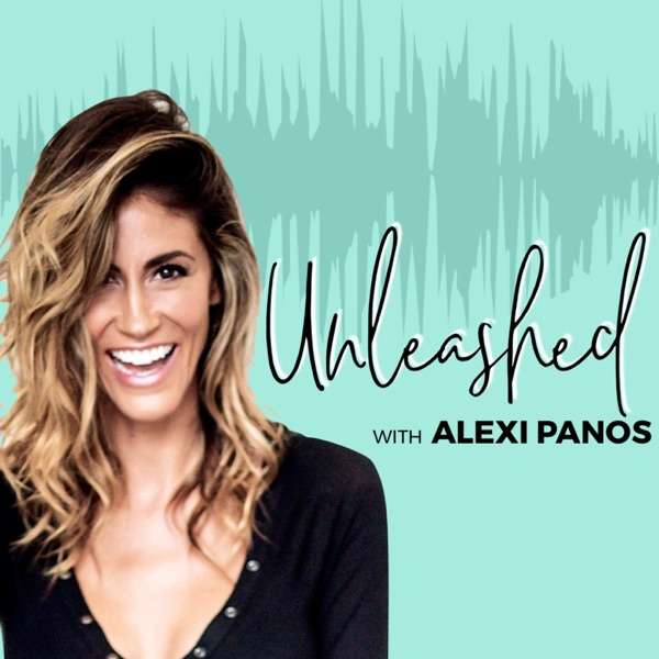UNLEASHED with Alexi Panos®- Happiness, Personal Development, Leadership, Purpose, Success, Money, Relationships and Motivation to Live Your Best Life!