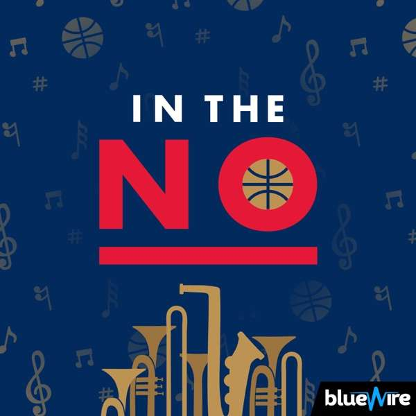 In The N.O. – A New Orleans Pelicans Pod