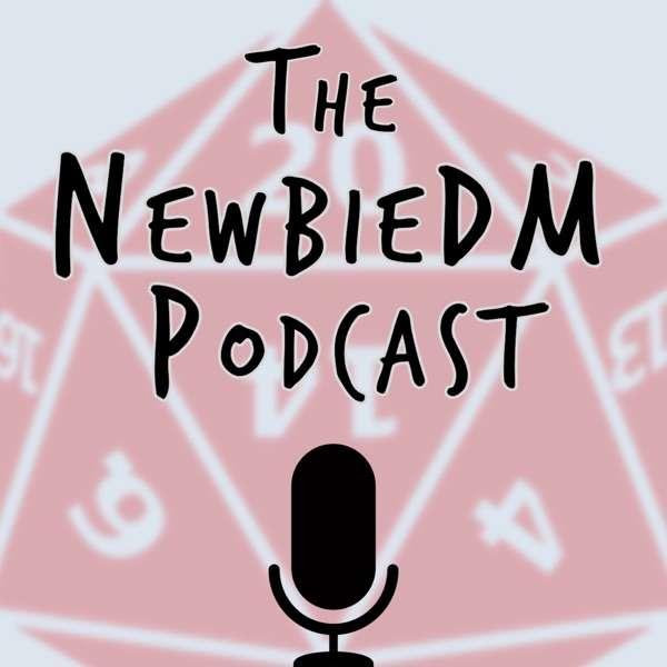 The NewbieDM Podcast