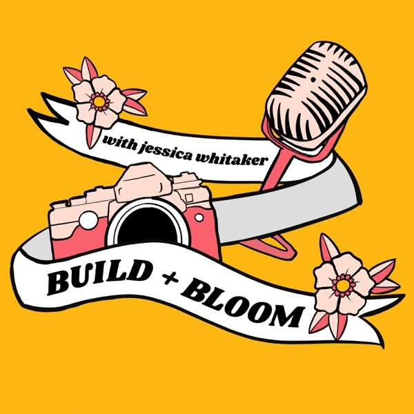 BUILD AND BLOOM by jessica whitaker