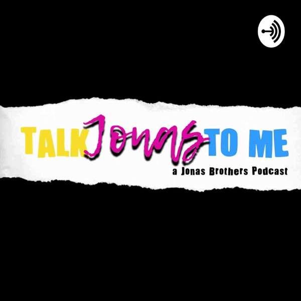 Talk Jonas to Me