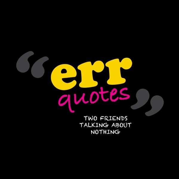 Err Quotes: Modern Mom Comedy Show