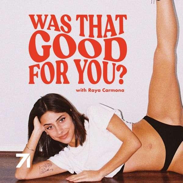 Was That Good For You? – Raya Carmona