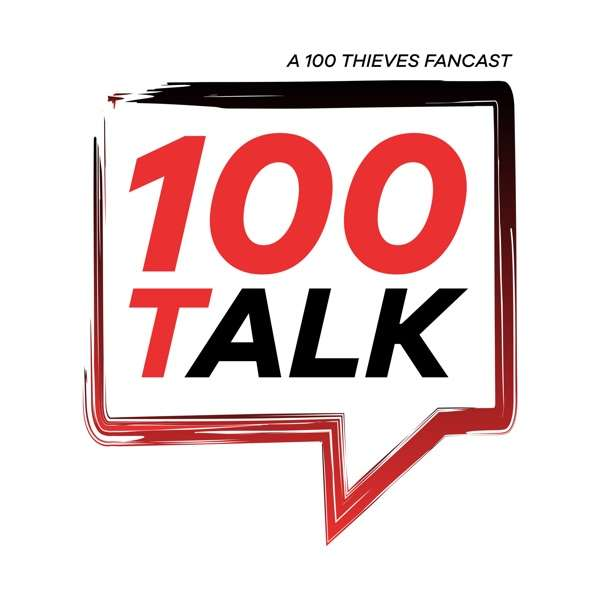 100Talk – 100 Thieves Podcast