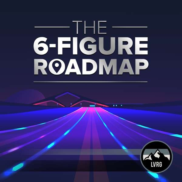 The 6-Figure Roadmap