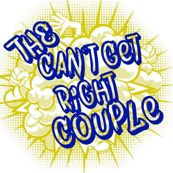 The Can't Get Right Couple