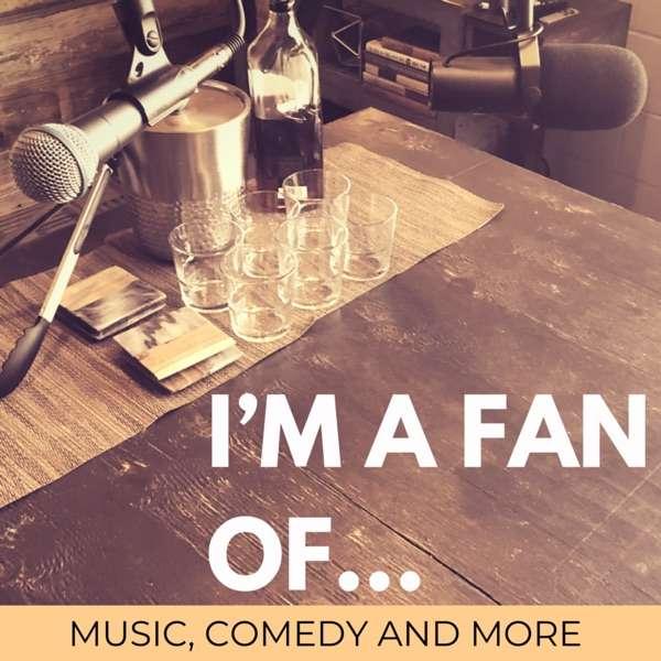 I'm a fan of…