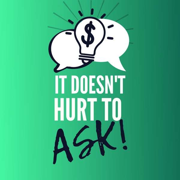 It Doesn't Hurt to Ask!