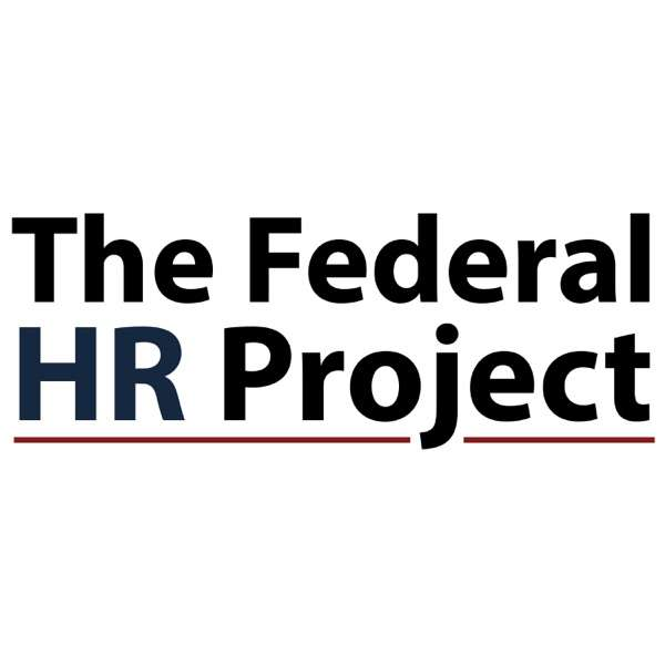 The Federal HR Project Podcast