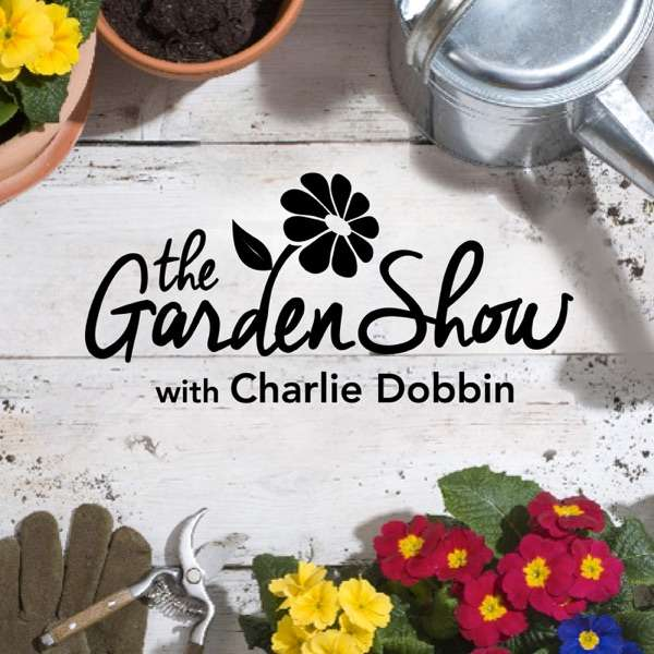The Garden Show with Charlie Dobbin