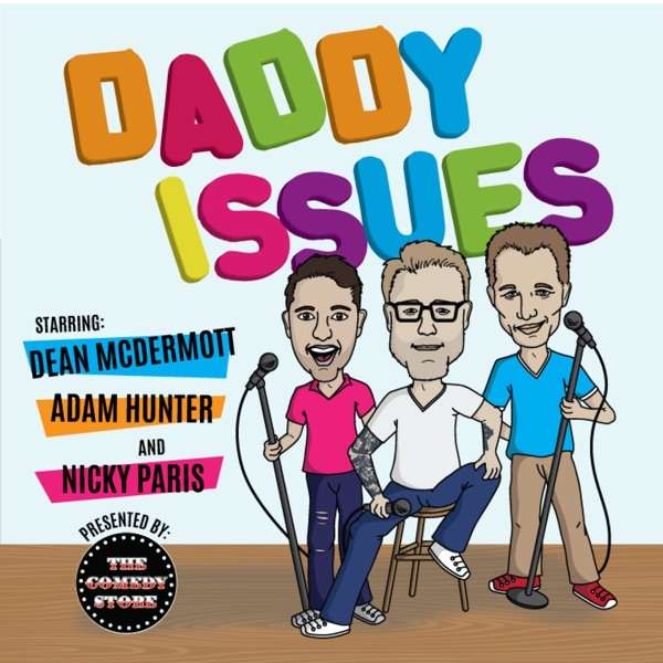Daddy Issues with Dean McDermott, Adam Hunter, and Nicky Paris
