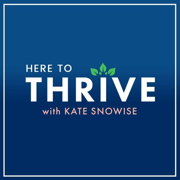 Here to Thrive: Tips for a Happier Life | Self Help & Personal Development