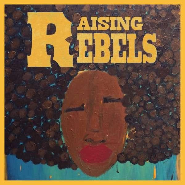 Raising Rebels