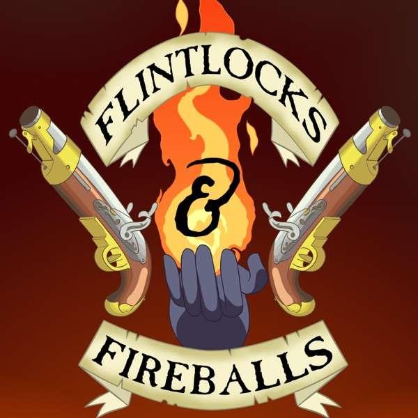 Flintlocks & Fireballs