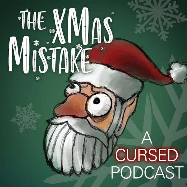 The Xmas Mistake: A Cursed Podcast