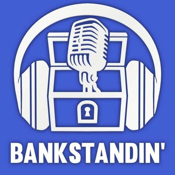 Bankstandin'