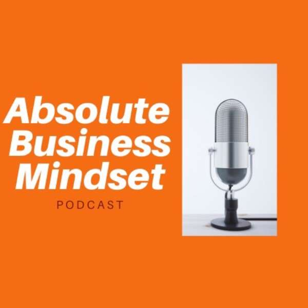 Absolute Business Mindset