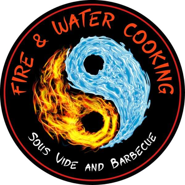 Fire and Water Cooking – The Fusion of Barbecue, Smoking, Grilling and Sous Vide