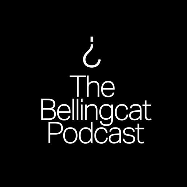 The Bellingcat Podcast