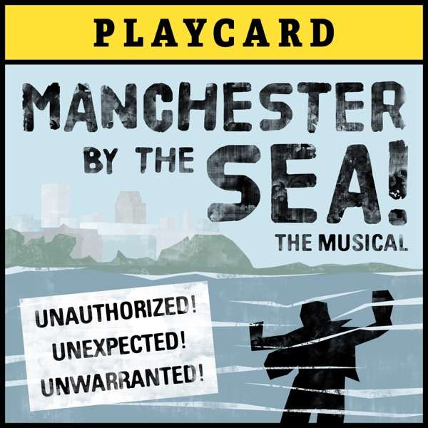 Manchester by the Sea!  The Musical