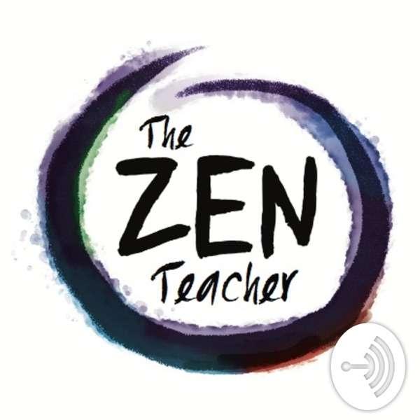 The Zen Teacher Experience
