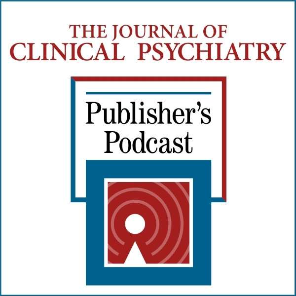 The Journal of Clinical Psychiatry Publisher's Podcast