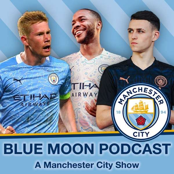 Blue Moon Podcast – A Manchester City Show