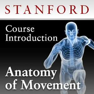 Anatomy of Movement – Course Introduction – Stanford University
