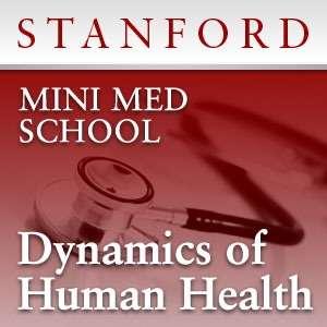 Mini Med School: Dynamics of Human Health – Stanford Continuing Studies Program
