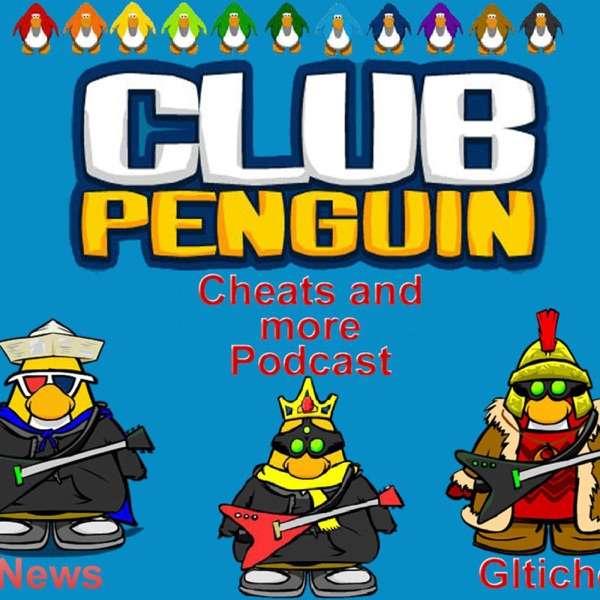 Club Penguin Cheats Podcast