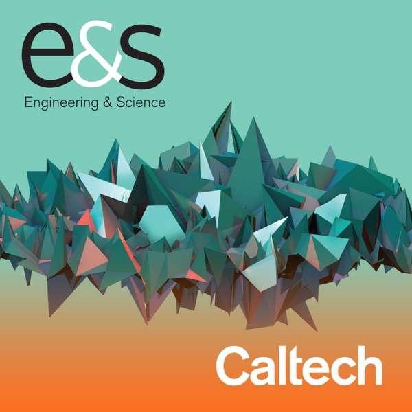 Engineering & Science Magazine – Caltech