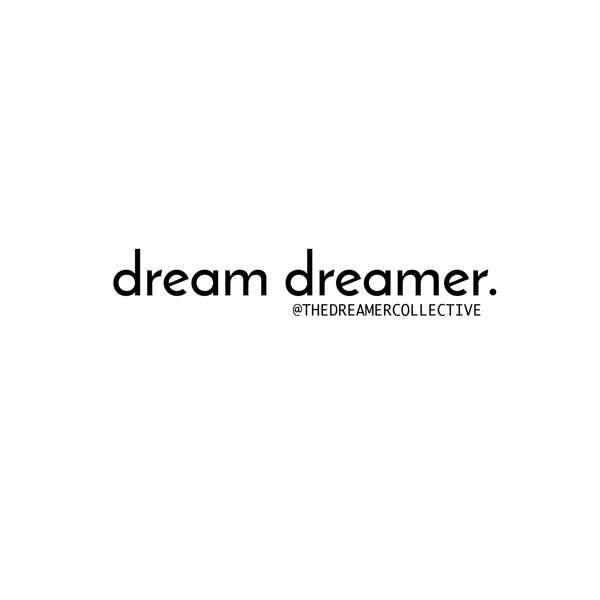 The Dreamer Collective Podcast