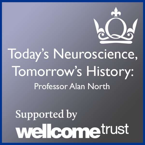 Today's Neuroscience, Tomorrow's History – Professor Alan North